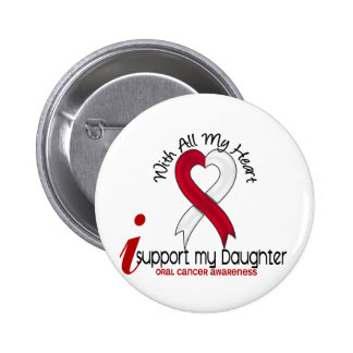 ORAL CANCER I Support My Daughter 6 Cm Round Badge
