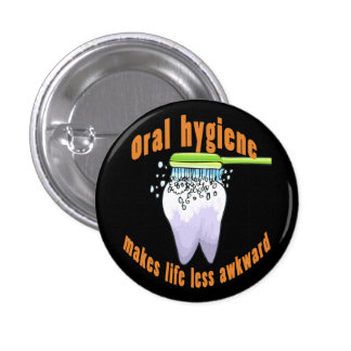 Oral Hygiene Makes Life Less Awkward 3 Cm Round Badge