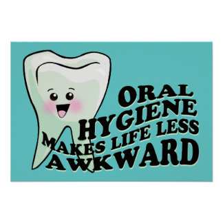 Oral Hygiene Makes Life Less Awkward Poster