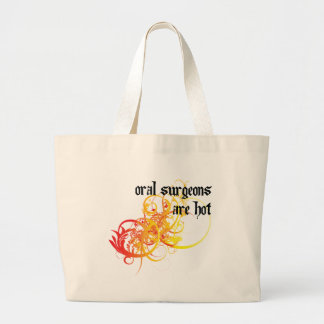 Oral Surgeons Are Hot Large Tote Bag