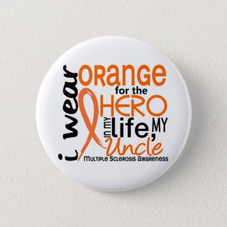 Orange For Hero 2 Uncle MS Multiple Sclerosis 6 Cm Round Badge