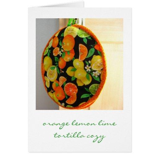 Orange Lemon Lime Tortilla Cozy Greeting Card