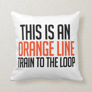 Orange Line Train to the Loop Pillow