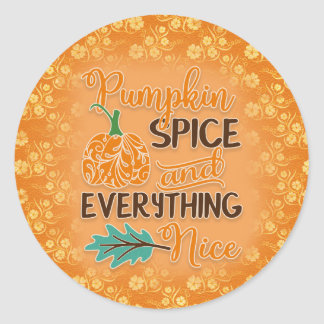 Orange Pumpkin Spice and Everything Nice Fall Classic Round Sticker