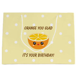 Orange You Glad It's Your Birthday Kawaii Cute Large Gift Bag
