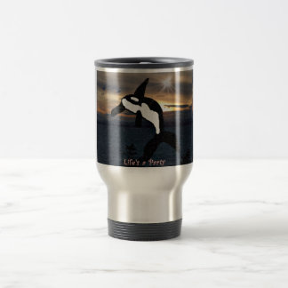 Orca whale life is a party stainless steel travel coffee mug
