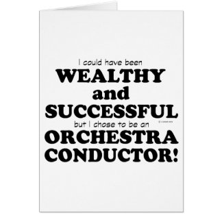 Orchestra Conductor Wealthy & Successful Card