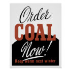 Order Coal Now! Keep Warm Next Winter Poster