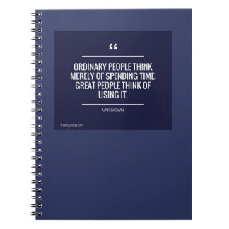 Ordinary People Think Merely of Spending Time Notebook