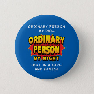 Ordinary Superhero 6 Cm Round Badge