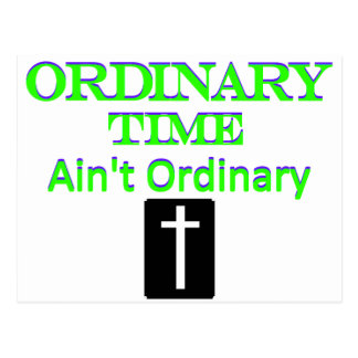 Ordinary Time Ain t Ordinary Green and Blue Postcard