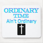 """""""Ordinary Time Ain't Ordinary"""" Light and Dark Blue Mousepads"""