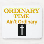 """""""Ordinary Time Ain't Ordinary"""" Mustard and Neon Mouse Pad"""
