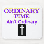 """""""Ordinary Time Ain't Ordinary"""" Purple and Yellow Mouse Pad"""