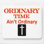 """""""Ordinary Time Ain't Ordinary"""" Red and Yellow Mousepad"""