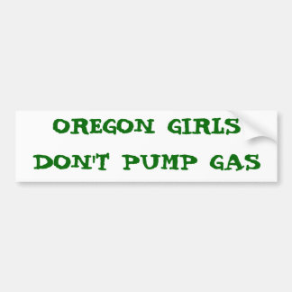 OREGON GIRLS DON'T PUMP GAS BUMPER STICKER