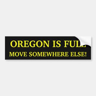 Oregon Is Full Move Somewhere Else! Bumper Sticker