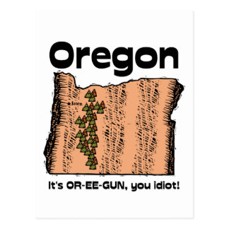 Oregon OR State Motto It s OR-EE-GUN you idiot Postcard