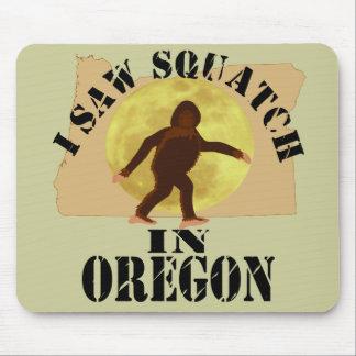 Oregon Sasquatch Bigfoot Spotter - I Saw Him Mouse Pad