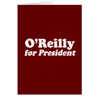 O'REILLY FOR PRESIDENT CARD
