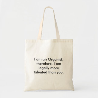 organ, I am an Organist, therefore, I am legall... Budget Tote Bag