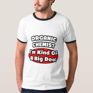 Organic Chemist...Big Deal T-shirts