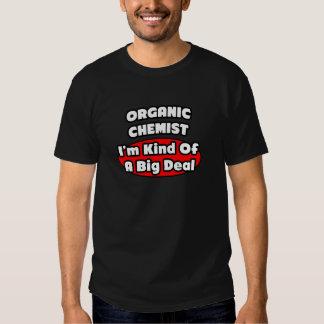 Organic Chemist...Big Deal Tshirt