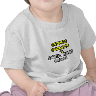 Organic Chemists Are Sofa King Cool T-shirts