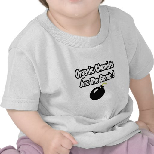 Organic Chemists Are The Bomb! Shirt