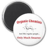 Organic Chemists just like regular people 6 Cm Round Magnet