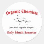Organic Chemists just like regular people Round Sticker