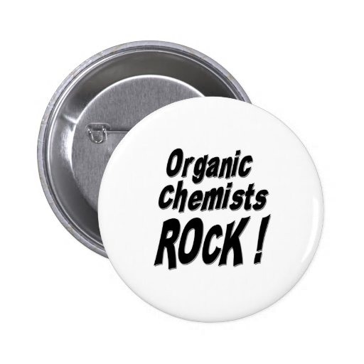 Organic Chemists Rock! Button