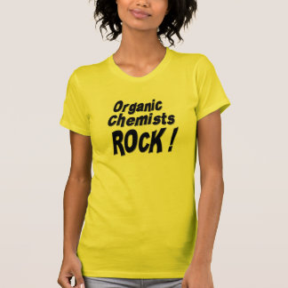 Organic Chemists Rock! T-shirt