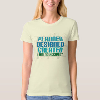 Organic Christian shirt: Planned Designed Created T-Shirt