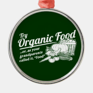 "Organic Food - your grandparents called it ""food"" Christmas Ornament"