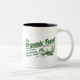 "Organic Food - your grandparents called it ""food"" Two-Tone Coffee Mug"