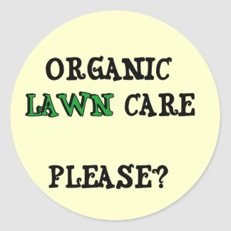 Organic Lawn Care Please T-shirts and Gifts Round Sticker