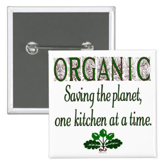 Organic Saving the Planet Kitchen Saying Button