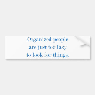 Organized People Bumper Sticker