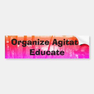 Organze, Agitate, Educate Bumper Sticker