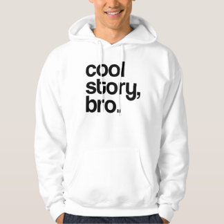 ORIGINAL 100% LEGIT COOL STORY BRO HOODED SWEATSHIRTS