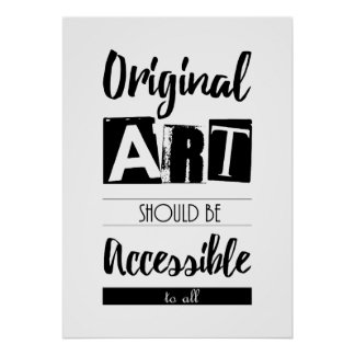 Original Art Should Be Accessible to All Poster