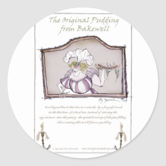 Original Bakewell Pudding, tony fernandes.tif Round Sticker
