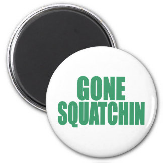 Original & Best-Selling Bobo GONE SQUATCHIN Green 6 Cm Round Magnet