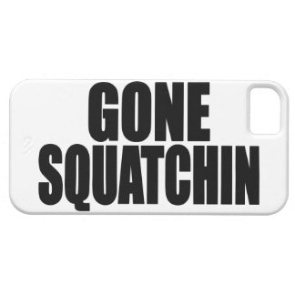 Original Best-Selling Bobo s GONE SQUATCHIN iPhone 5 Cover