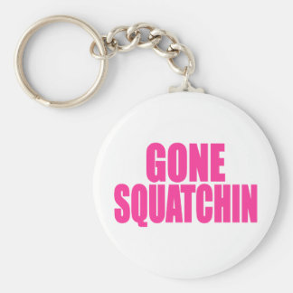 Original Best-Selling Bobo s GONE SQUATCHIN Keychains