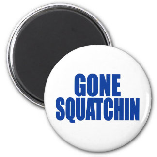 Original & Best-Selling Bobo's GONE SQUATCHIN Blue 6 Cm Round Magnet