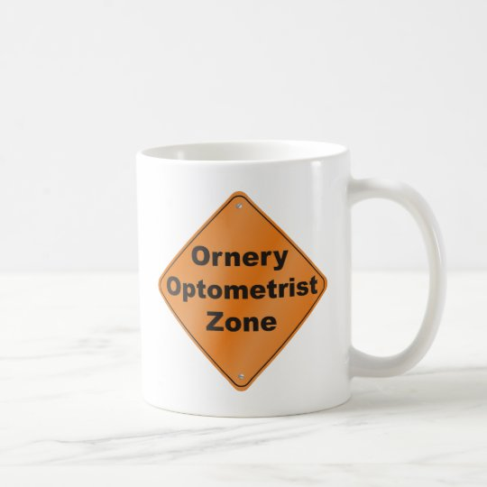 Ornery Optometrist Coffee Mug