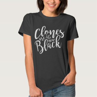 Orphan Black | Clones are the New Black Script Tees