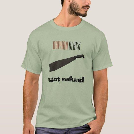 "Orphan Black Helena ""I Got Refund"" Men's T-Shirt"